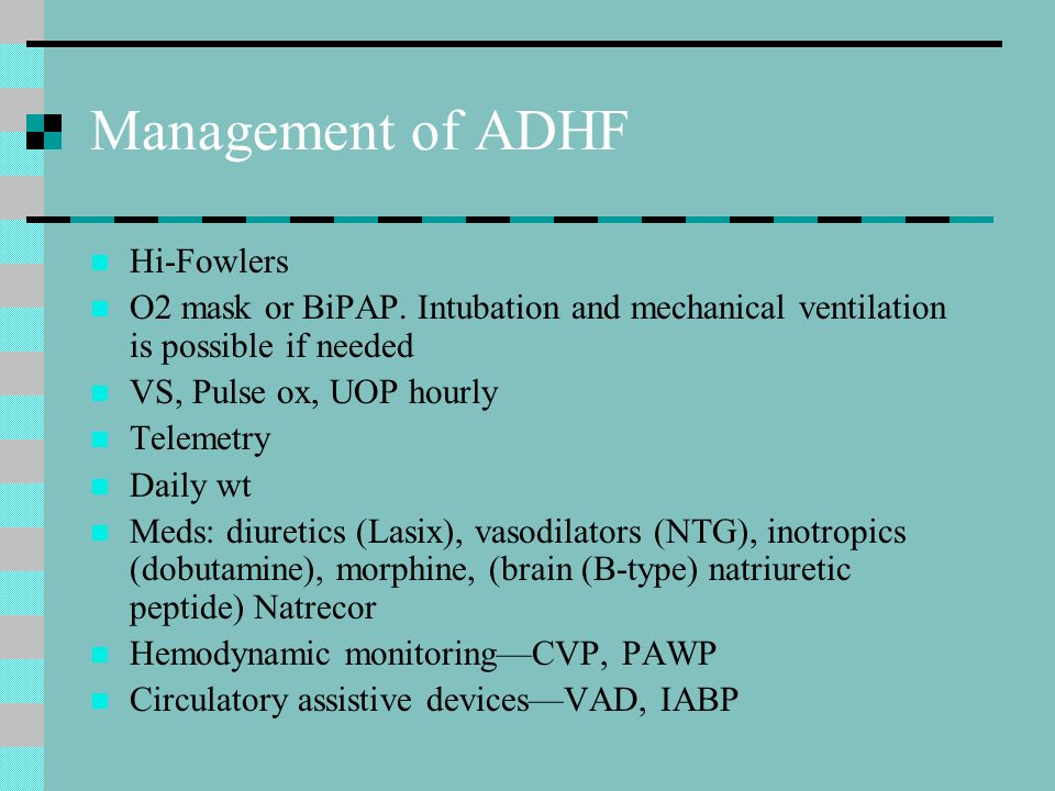 Management of ADHF Hi-Fowlers