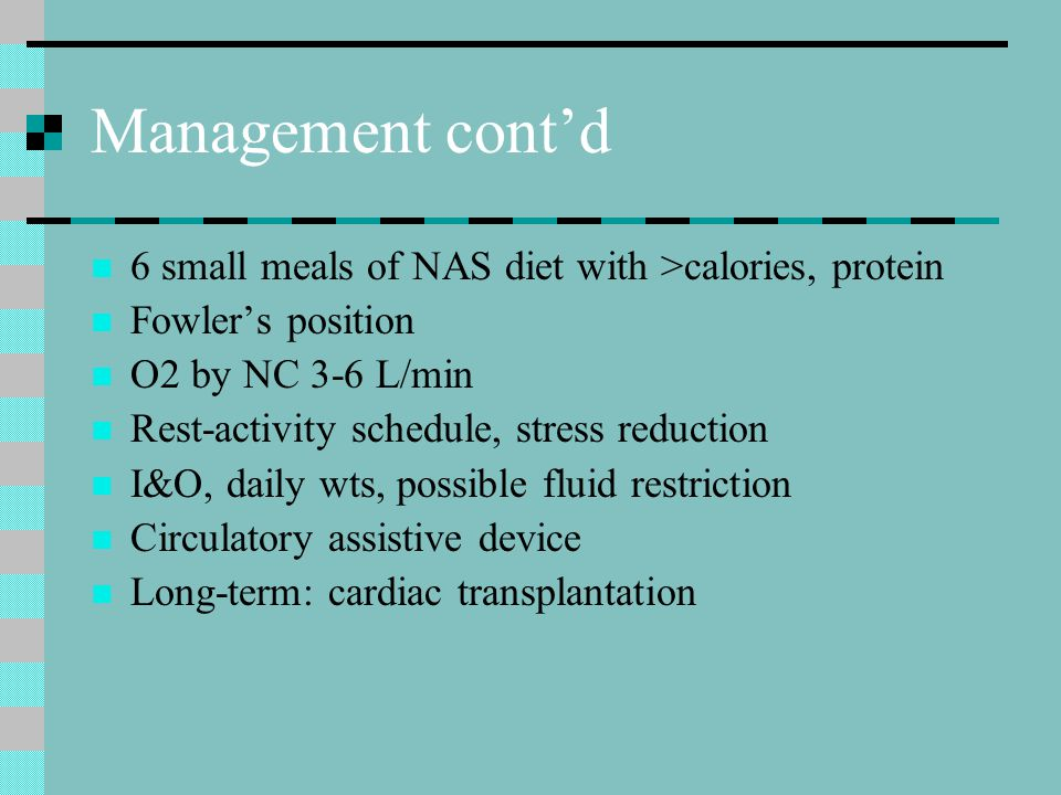 Management cont'd 6 small meals of NAS diet with >calories, protein