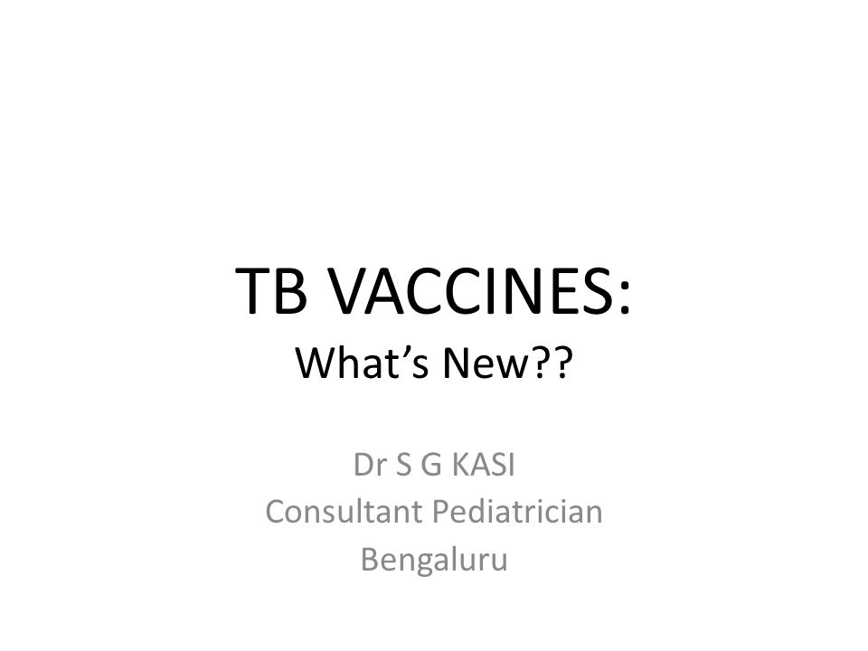 TB VACCINES: What's New