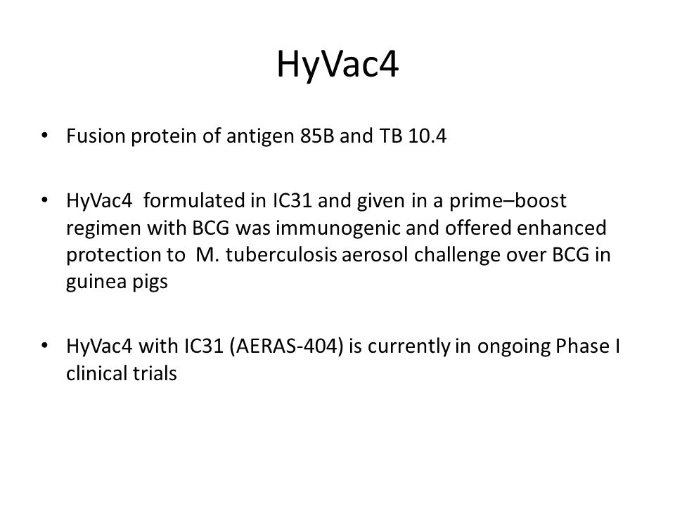 HyVac4 Fusion protein of antigen 85B and TB 10.4