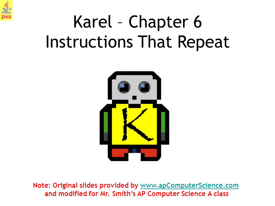 Karel – Chapter 6 Instructions That Repeat