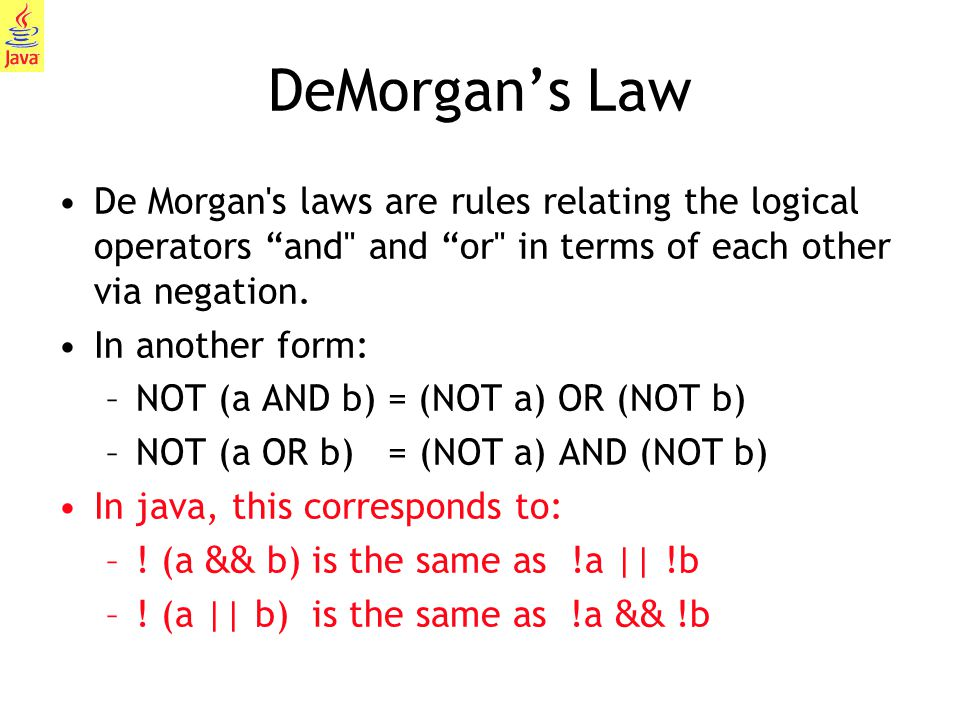 DeMorgan's Law De Morgan s laws are rules relating the logical operators and and or in terms of each other via negation.