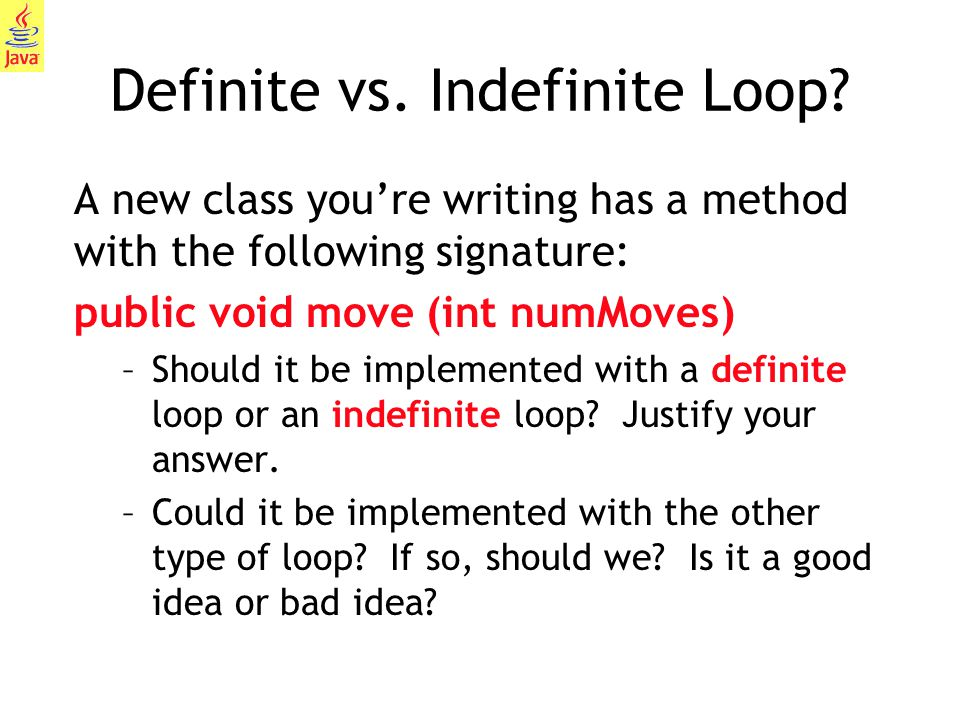 Definite vs. Indefinite Loop