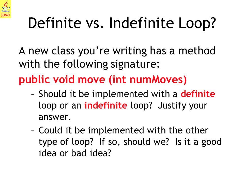 Definite vs. Indefinite Loop