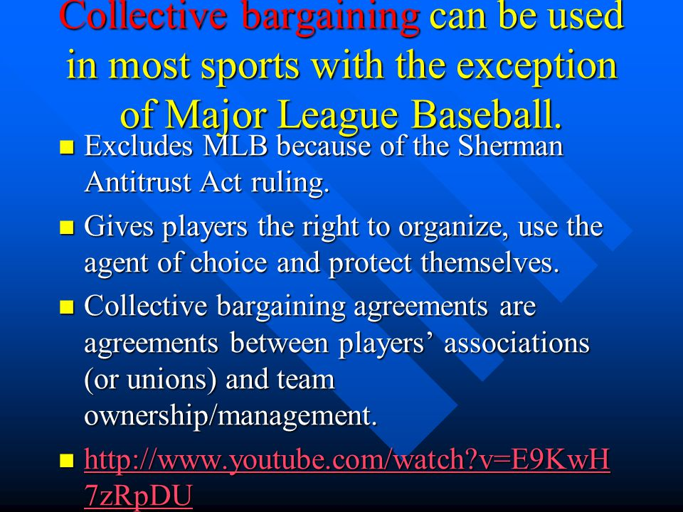 Collective bargaining can be used in most sports with the exception of Major League Baseball.