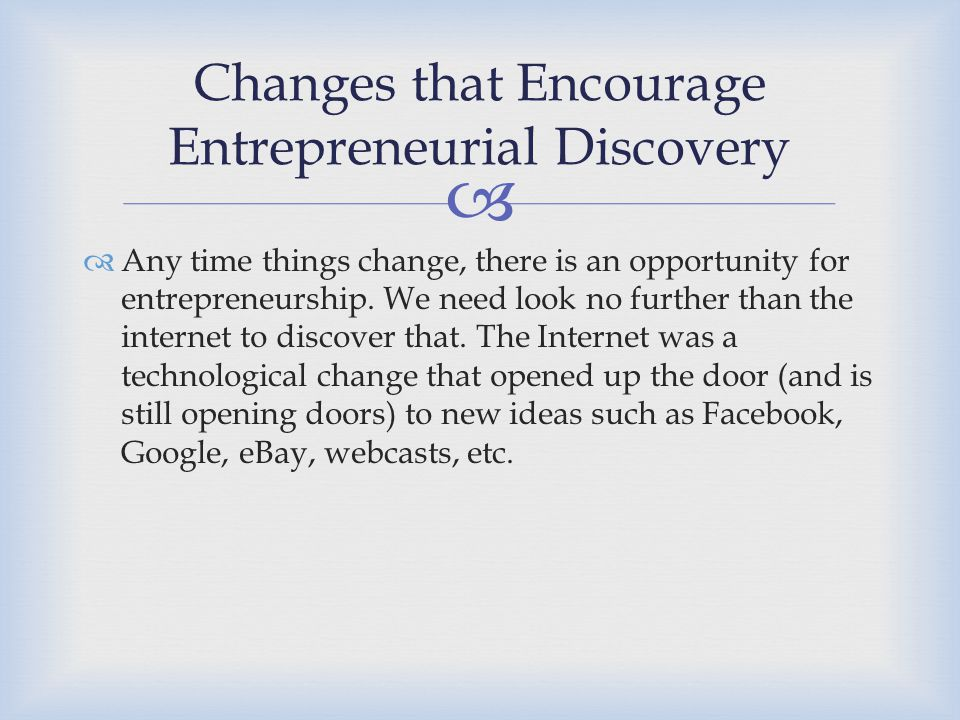 Changes that Encourage Entrepreneurial Discovery