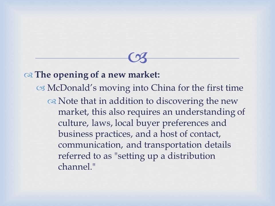 The opening of a new market: