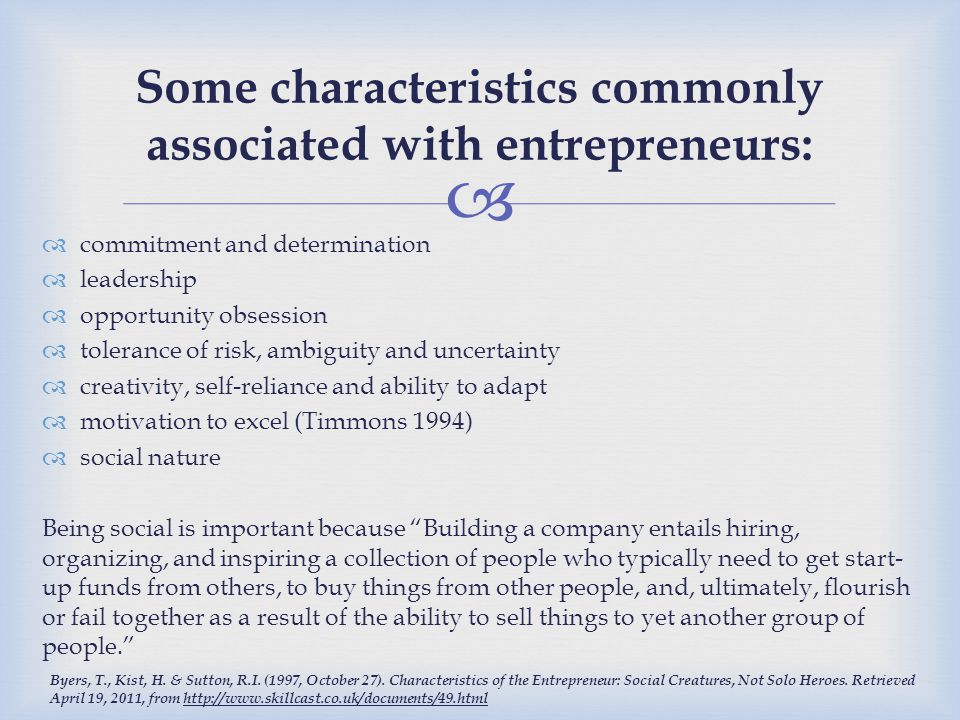Some characteristics commonly associated with entrepreneurs: