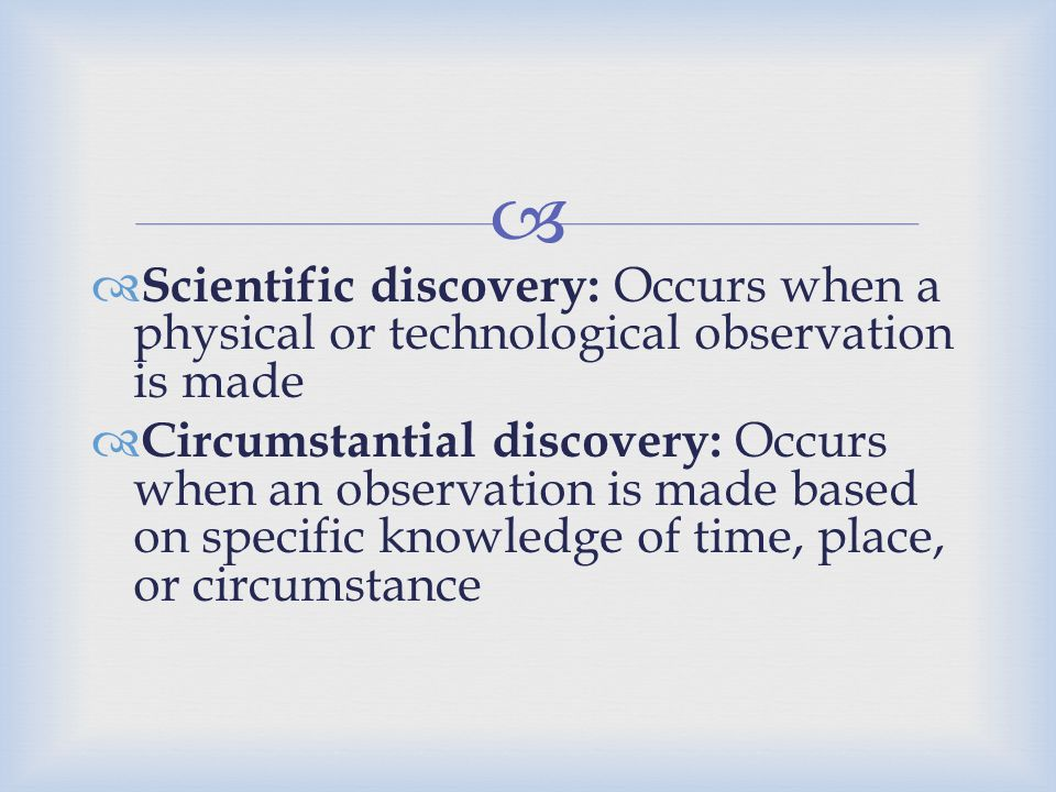Scientific discovery: Occurs when a physical or technological observation is made.
