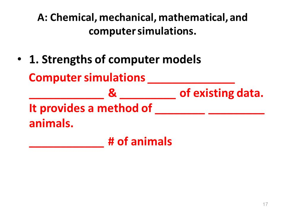 A: Chemical, mechanical, mathematical, and computer simulations.