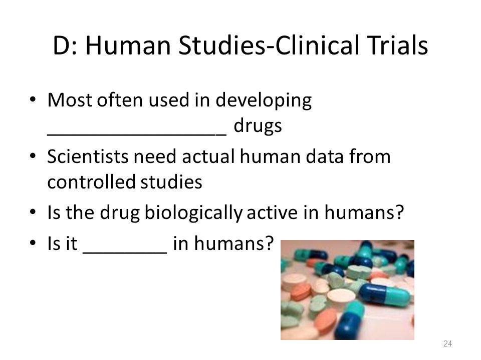 D: Human Studies-Clinical Trials
