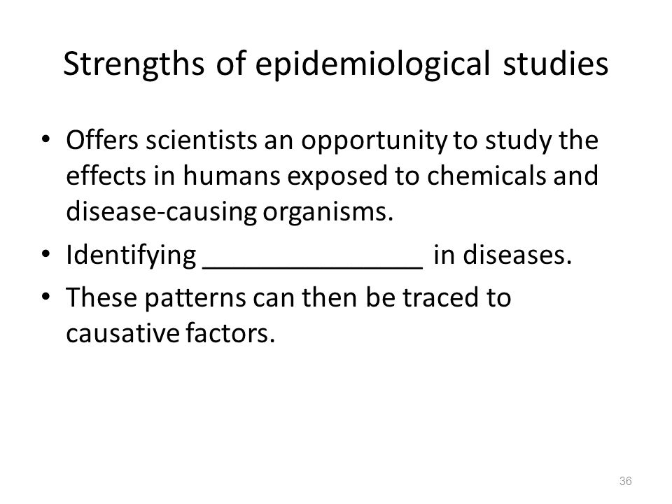 Strengths of epidemiological studies