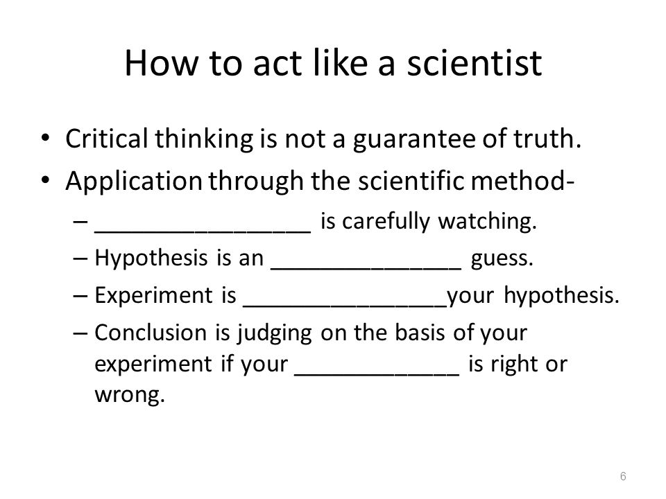 How to act like a scientist