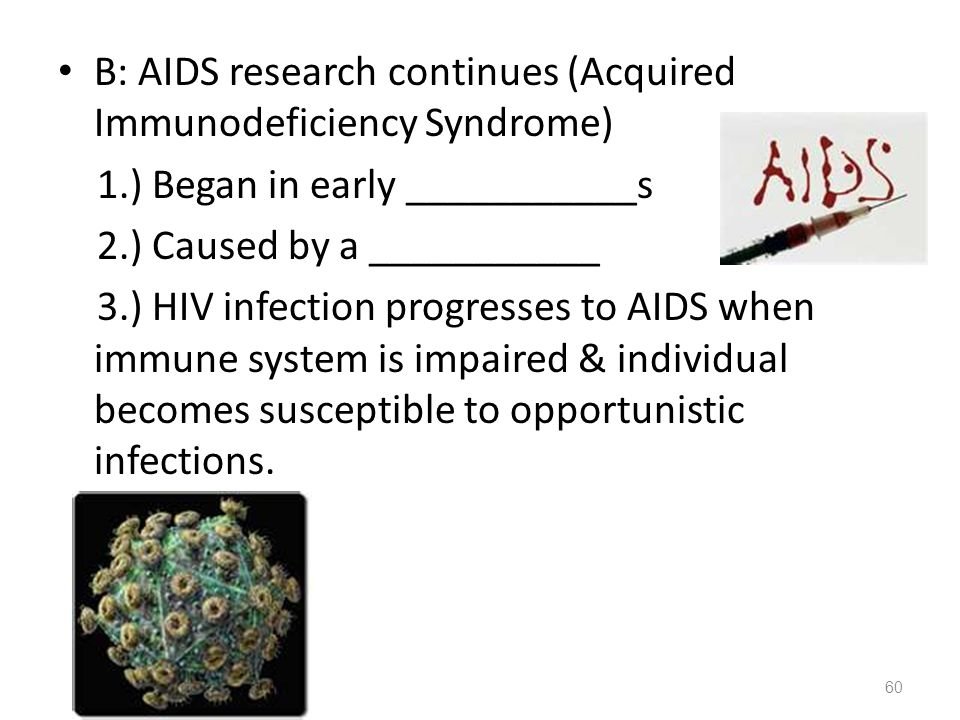 B: AIDS research continues (Acquired Immunodeficiency Syndrome)