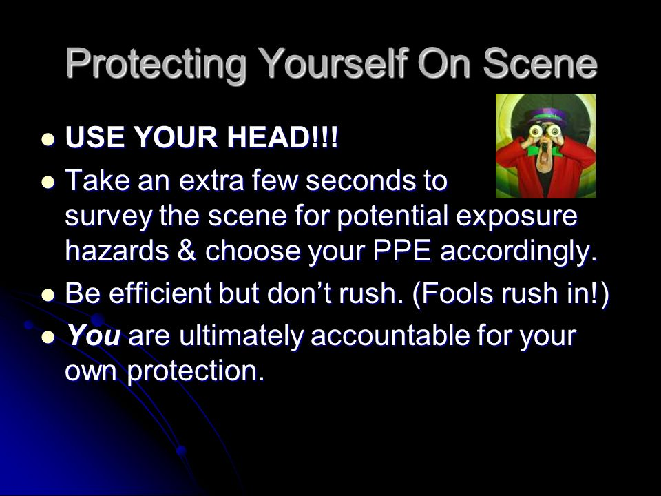 Protecting Yourself On Scene