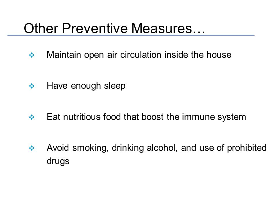 Other Preventive Measures…