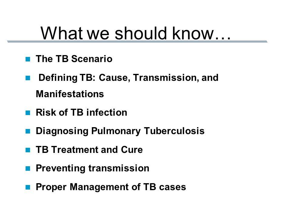 What we should know… The TB Scenario