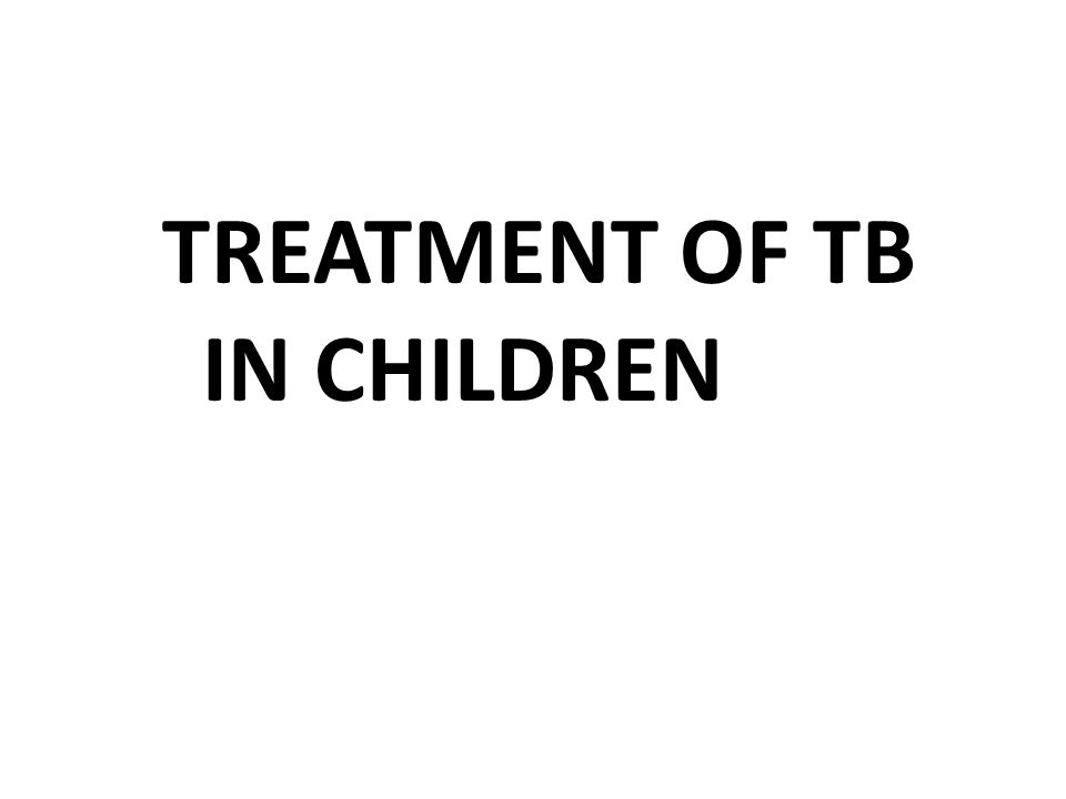 TREATMENT OF TB IN CHILDREN