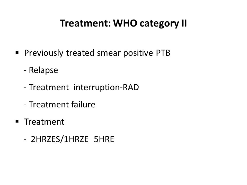 Treatment: WHO category II