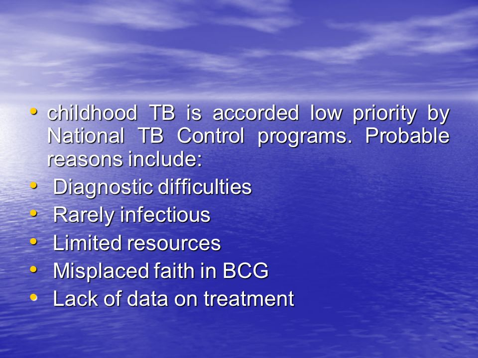 childhood TB is accorded low priority by National TB Control programs