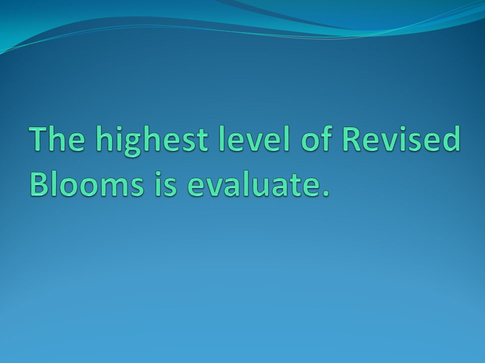 The highest level of Revised Blooms is evaluate.