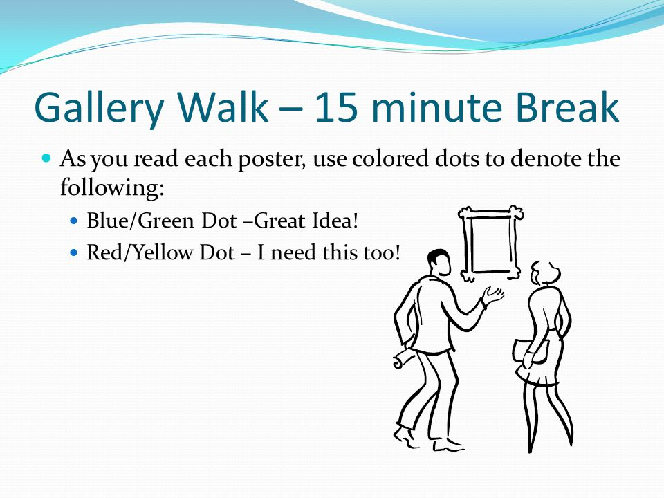 Gallery Walk – 15 minute Break
