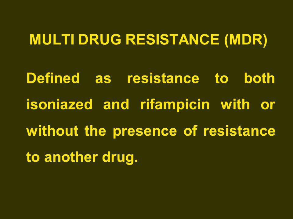 MULTI DRUG RESISTANCE (MDR)