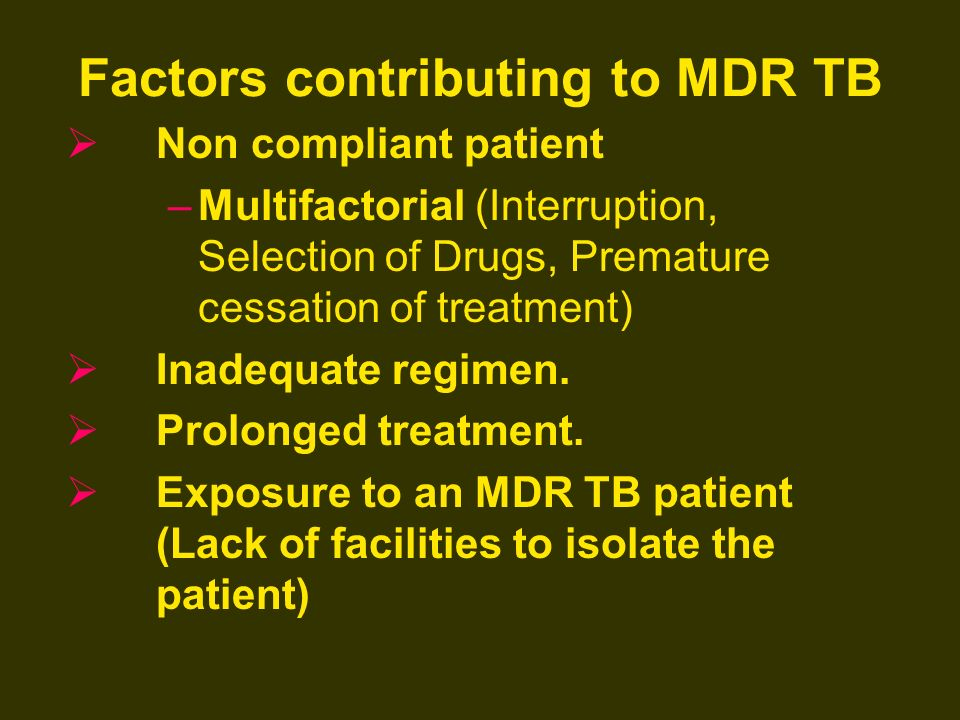 Factors contributing to MDR TB