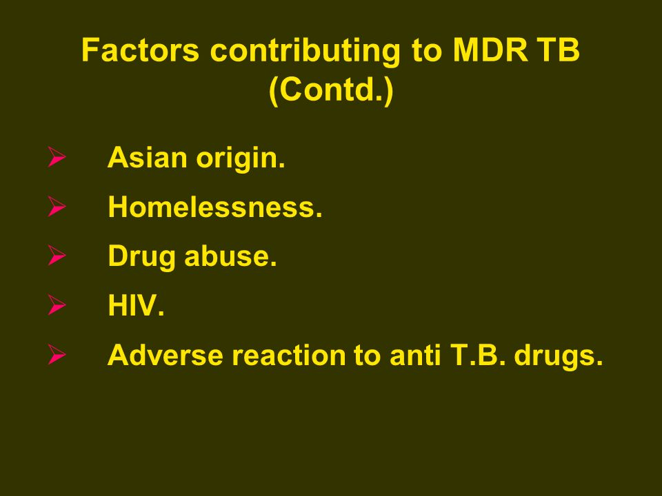Factors contributing to MDR TB (Contd.)