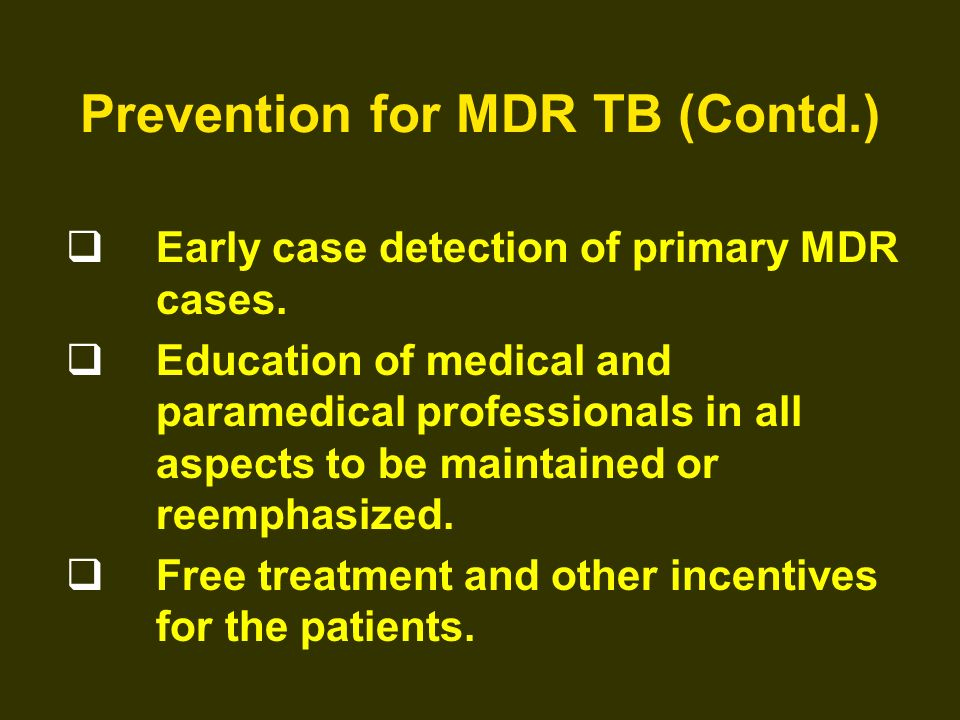 Prevention for MDR TB (Contd.)