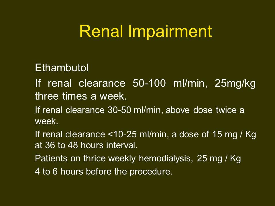 Renal Impairment Ethambutol