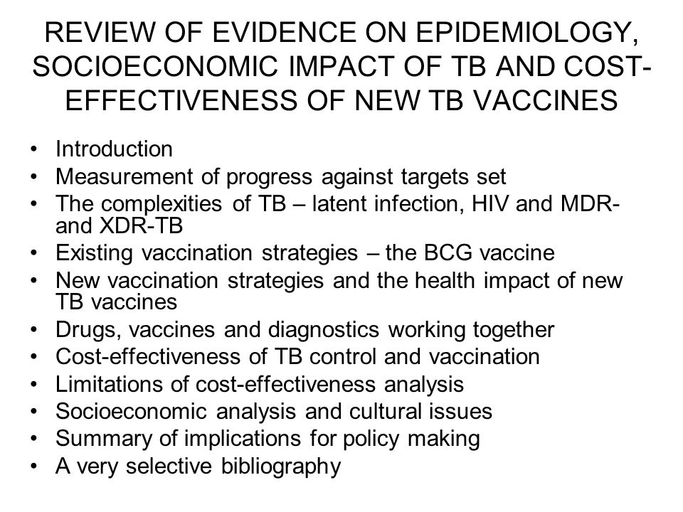 REVIEW OF EVIDENCE ON EPIDEMIOLOGY, SOCIOECONOMIC IMPACT OF TB AND COST-EFFECTIVENESS OF NEW TB VACCINES