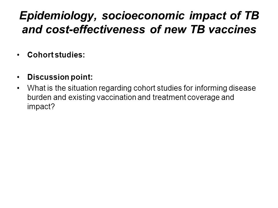 Epidemiology, socioeconomic impact of TB and cost-effectiveness of new TB vaccines