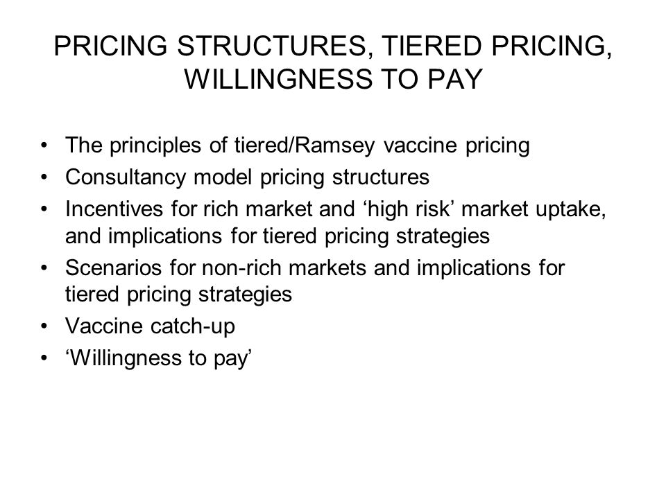PRICING STRUCTURES, TIERED PRICING, WILLINGNESS TO PAY