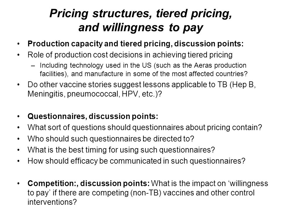 Pricing structures, tiered pricing, and willingness to pay