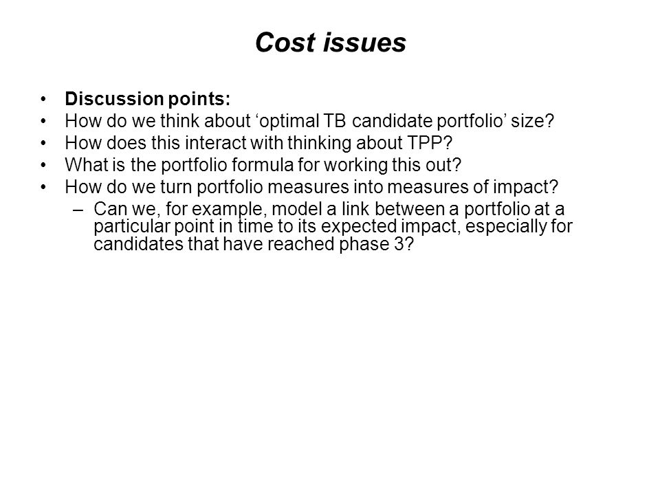 Cost issues Discussion points: