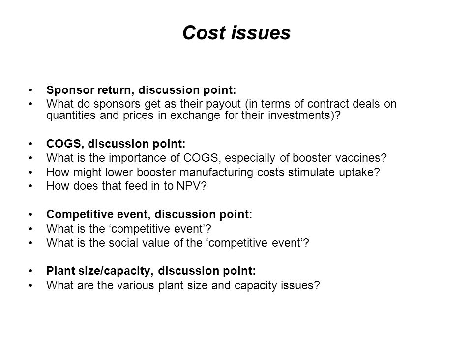Cost issues Sponsor return, discussion point: