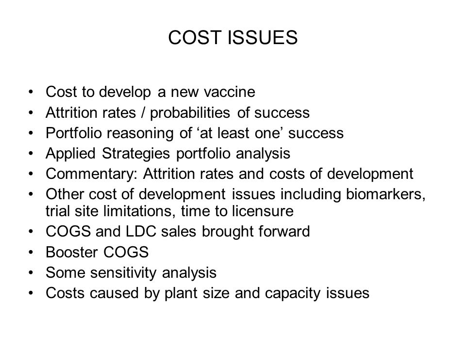 COST ISSUES Cost to develop a new vaccine
