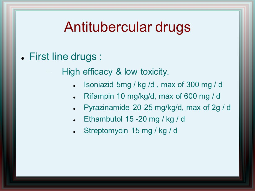 Antitubercular drugs First line drugs : High efficacy & low toxicity.