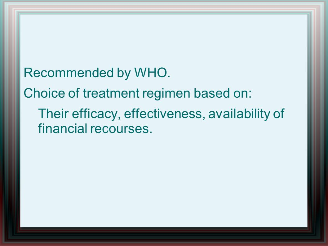 Recommended by WHO.