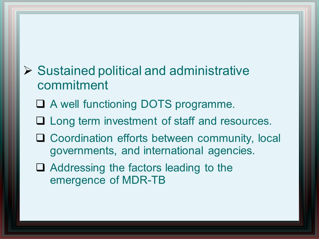 Sustained political and administrative commitment