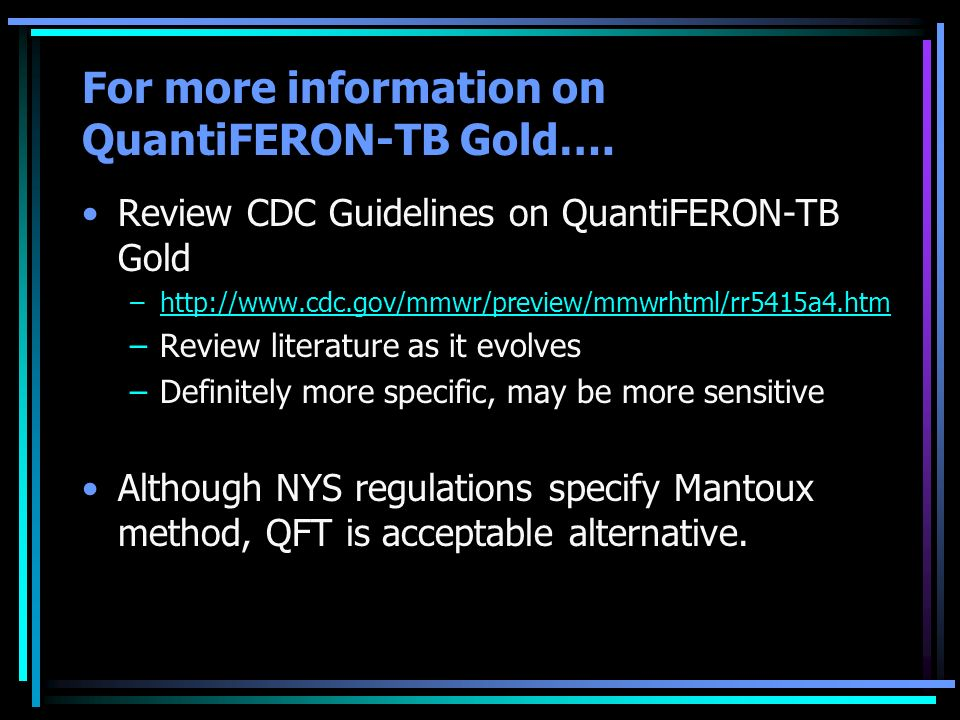 For more information on QuantiFERON-TB Gold….