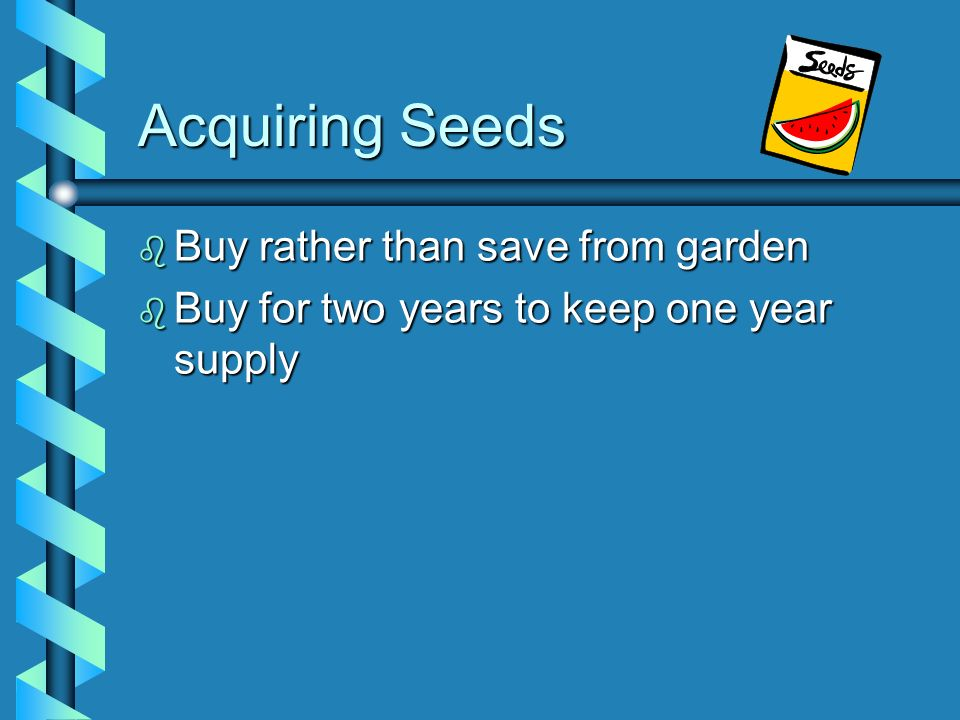 Acquiring Seeds Buy rather than save from garden