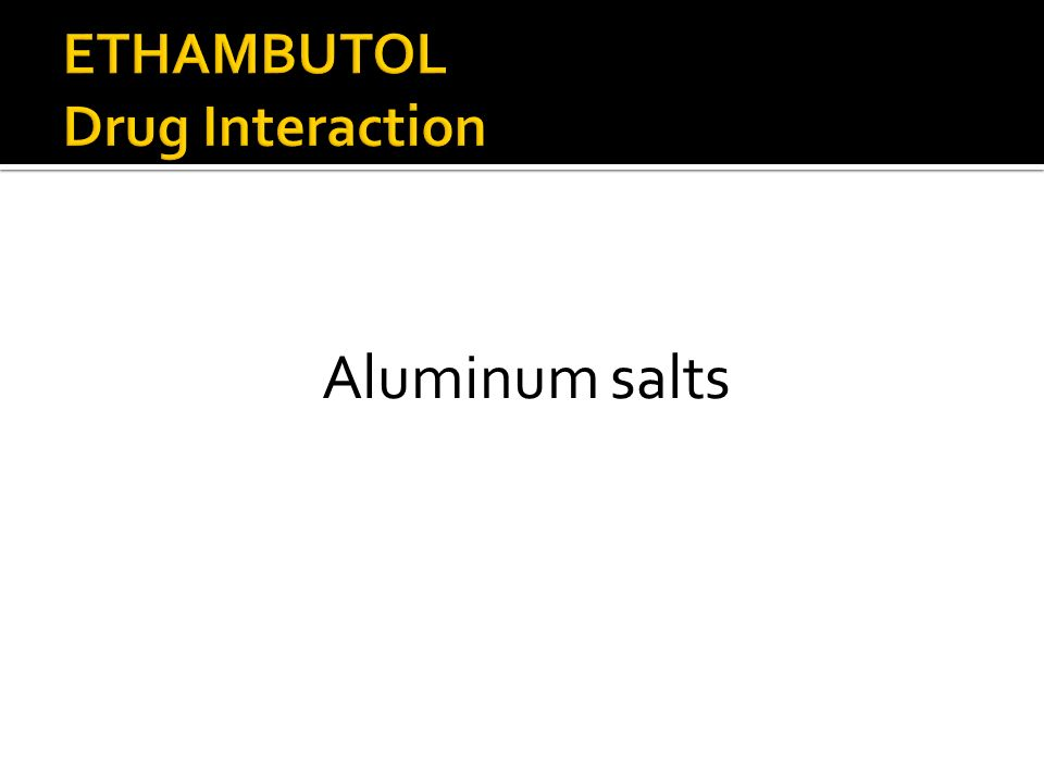 ETHAMBUTOL Drug Interaction