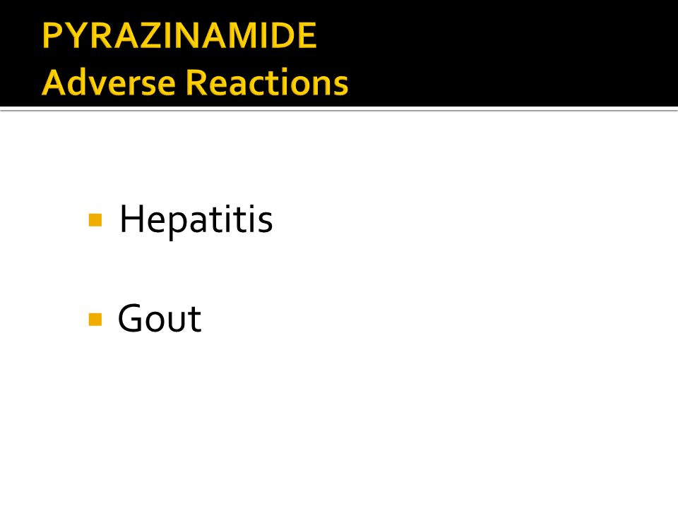PYRAZINAMIDE Adverse Reactions