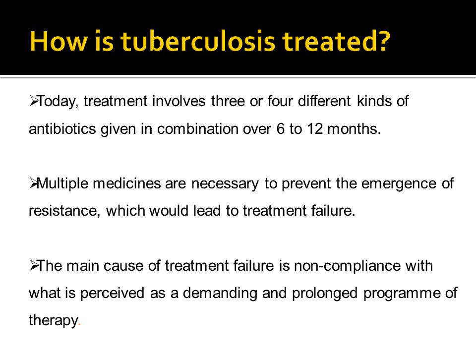 How is tuberculosis treated