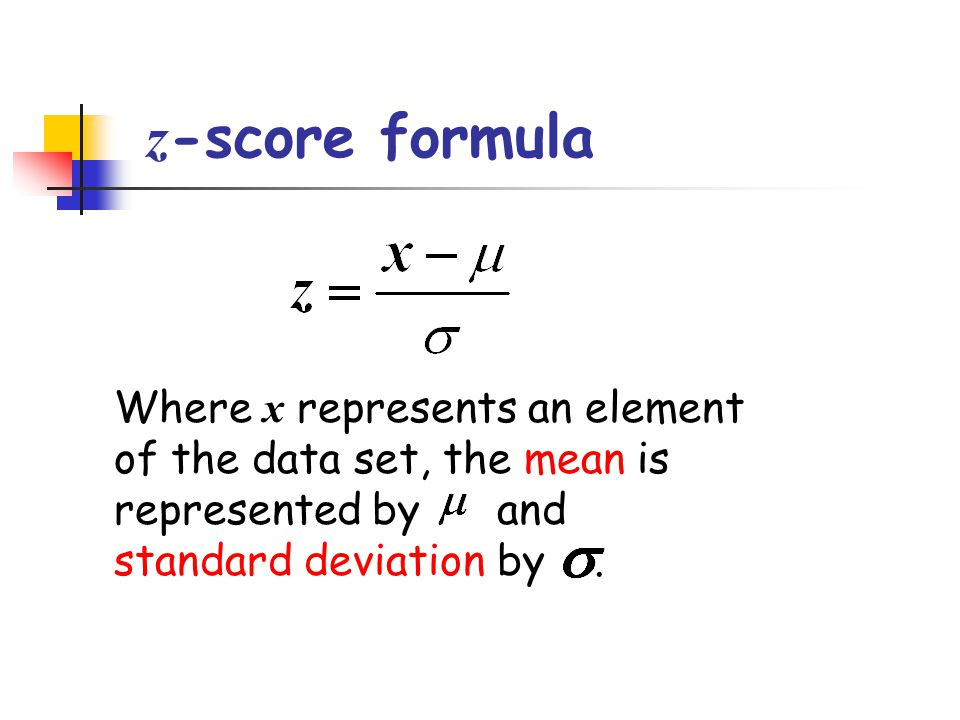z-score formula Where x represents an element of the data set, the mean is represented by and standard deviation by .
