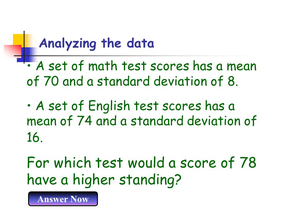 For which test would a score of 78 have a higher standing