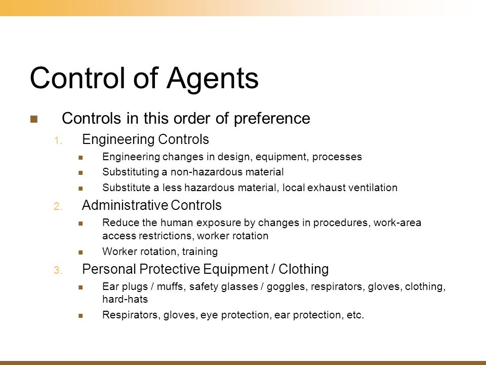 Control of Agents Controls in this order of preference