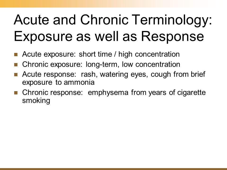 Acute and Chronic Terminology: Exposure as well as Response